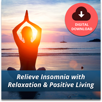 Relieve Insomnia with Relaxation and Positive Living